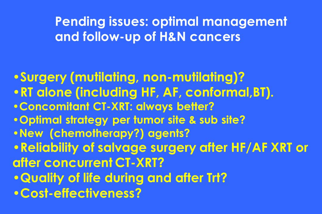Pending issues: optimal management and follow-up of H&N cancers