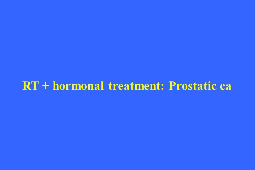 RT + hormonal treatment: Prostatic ca