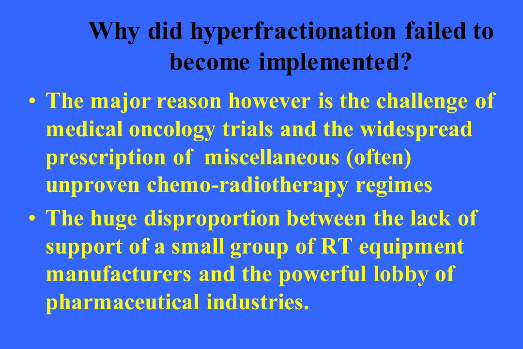 Why did hyperfractionation failed to become implemented