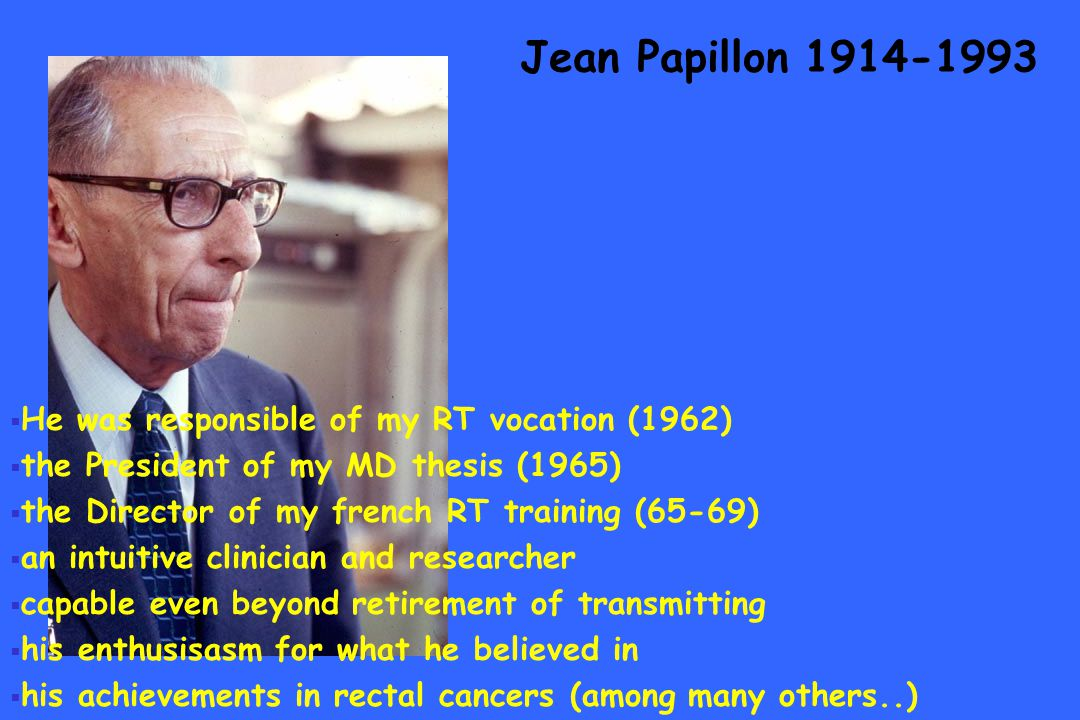 Jean Papillon 1914-1993 He was responsible of my RT vocation (1962)