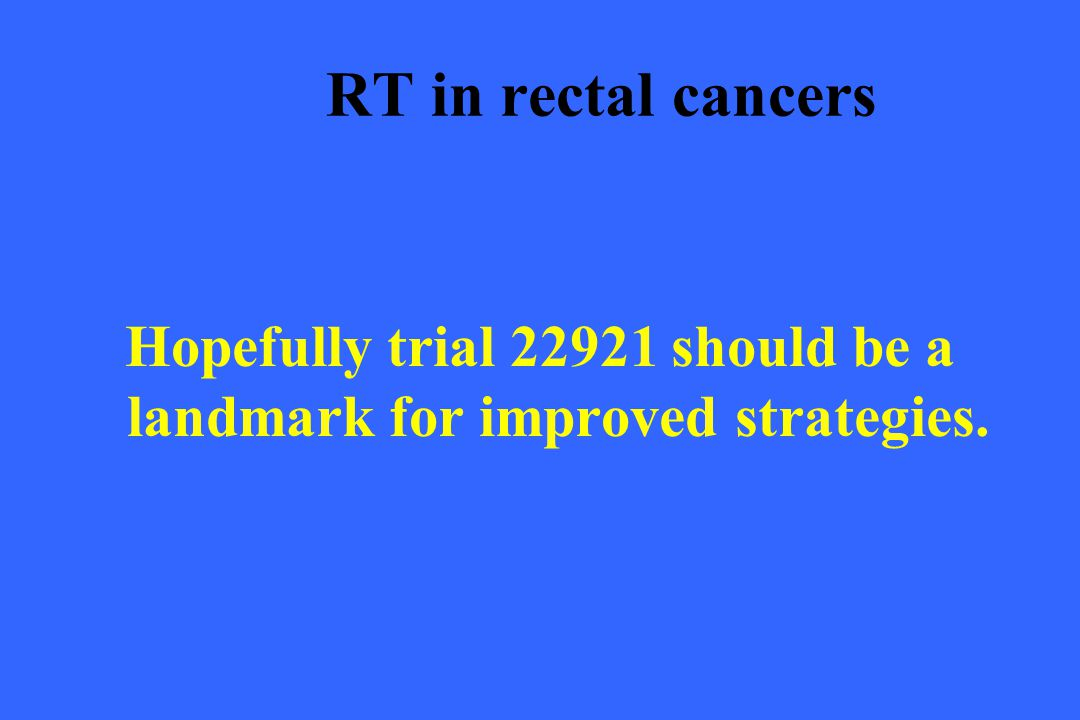 Hopefully trial 22921 should be a landmark for improved strategies.