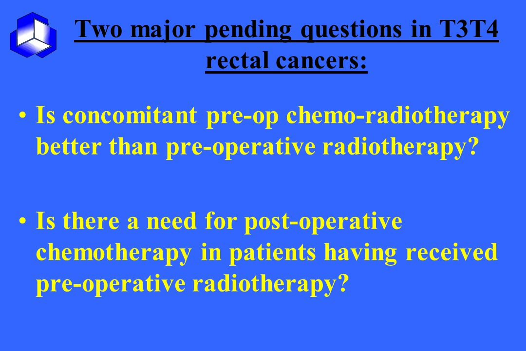 Two major pending questions in T3T4 rectal cancers: