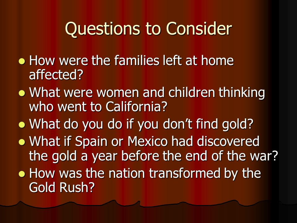 Questions to Consider How were the families left at home affected