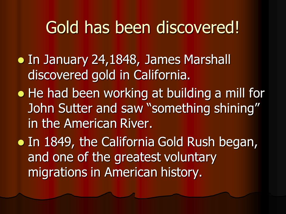 Gold has been discovered!