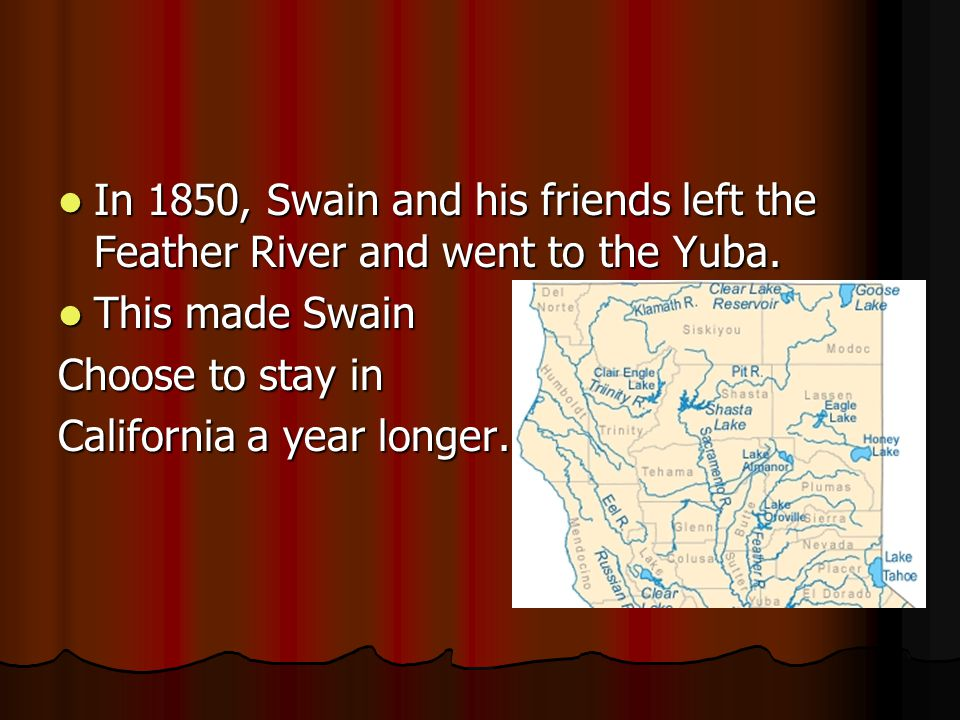 In 1850, Swain and his friends left the Feather River and went to the Yuba.