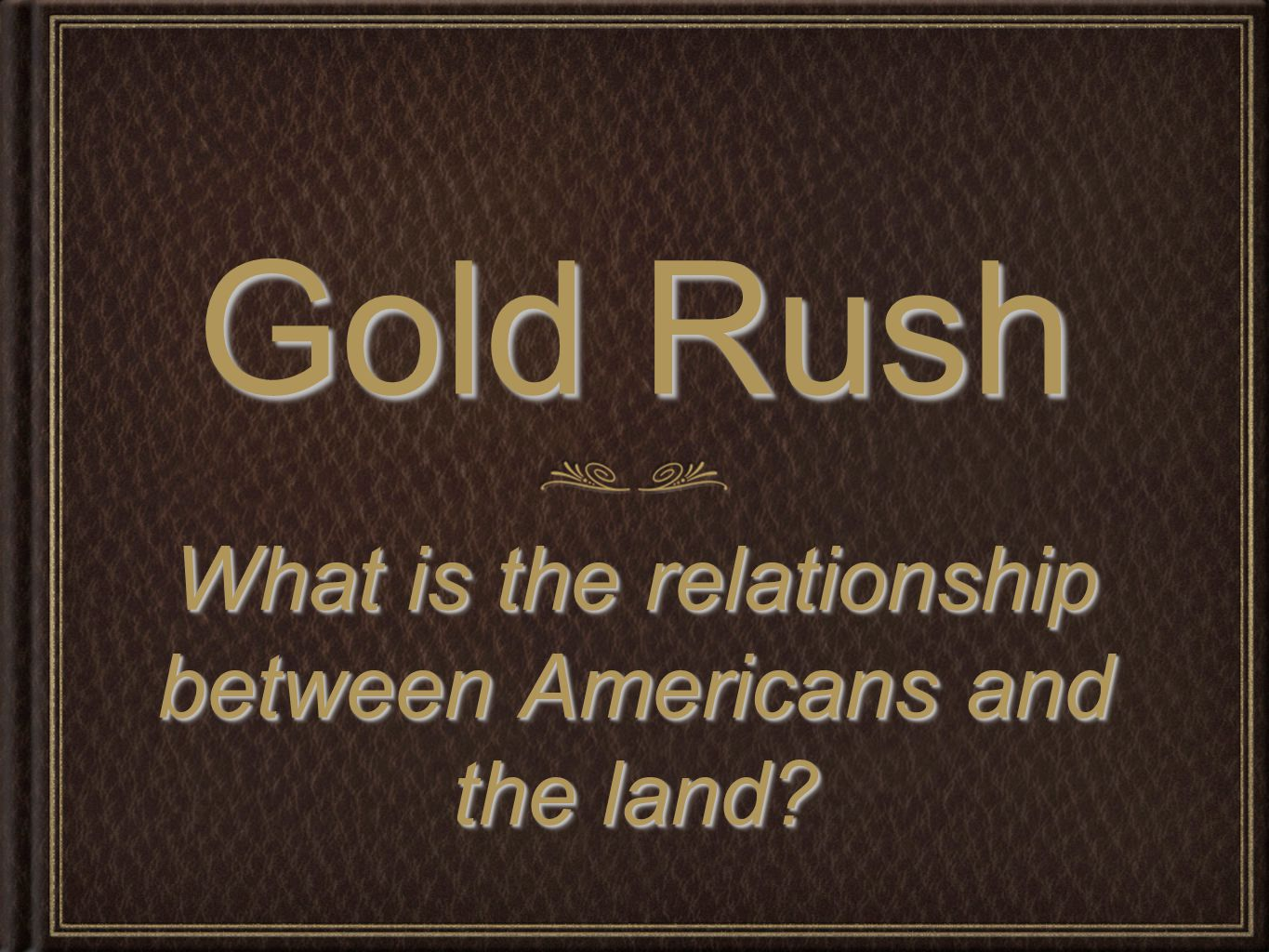 What is the relationship between Americans and the land