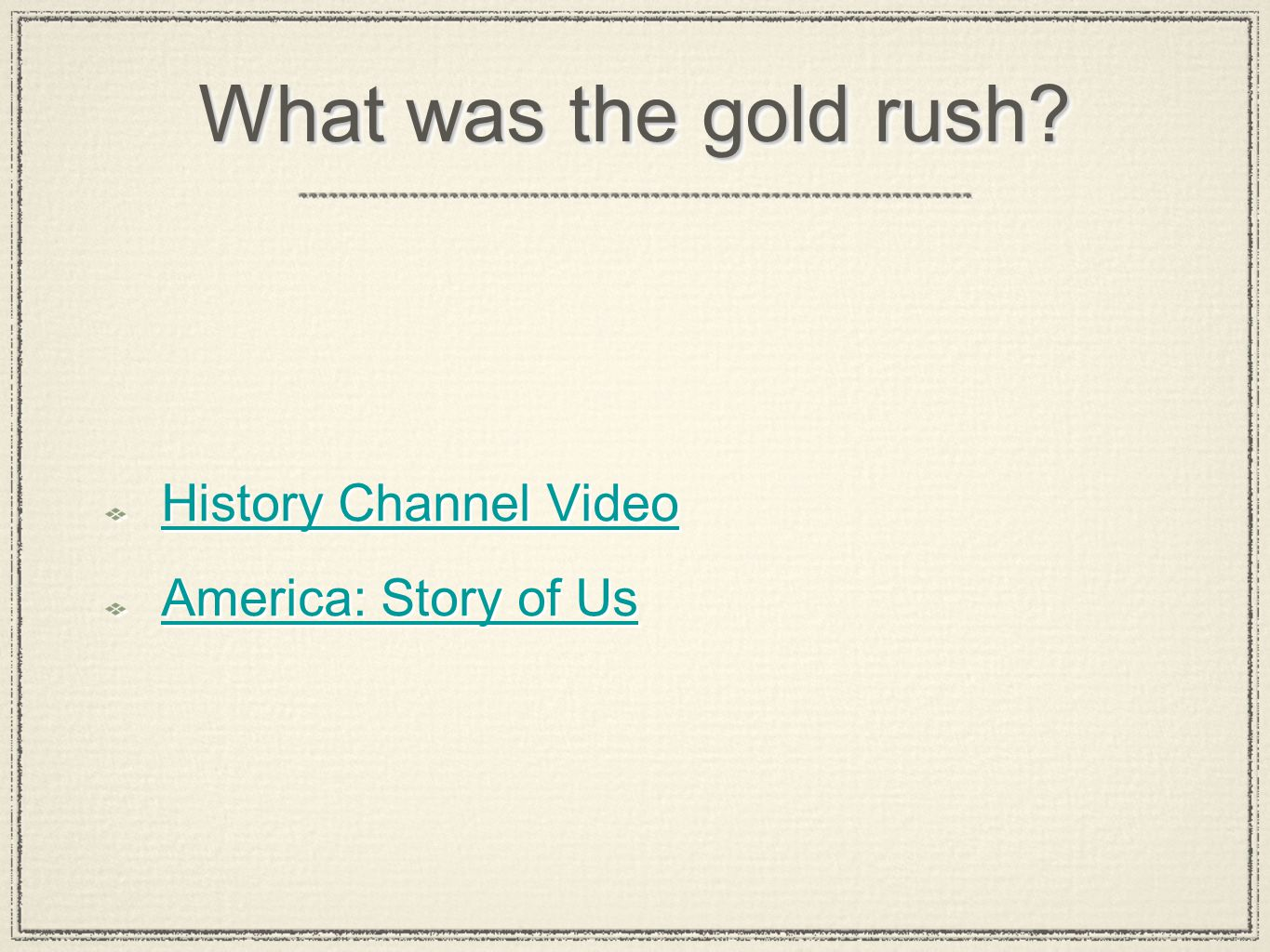What was the gold rush History Channel Video America: Story of Us