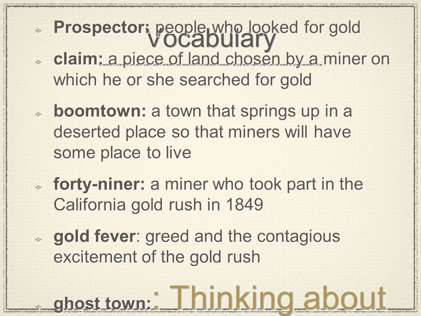 Vocabulary Prospector: people who looked for gold