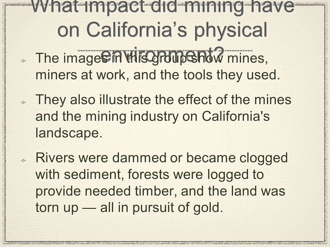 What impact did mining have on California's physical environment
