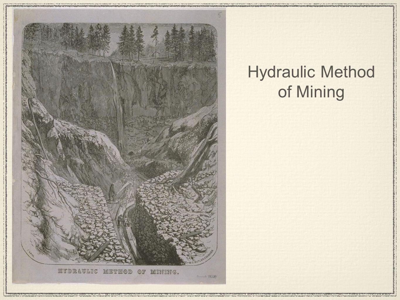 Hydraulic Method of Mining