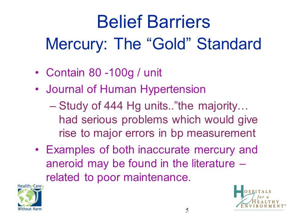 Belief Barriers Mercury: The Gold Standard