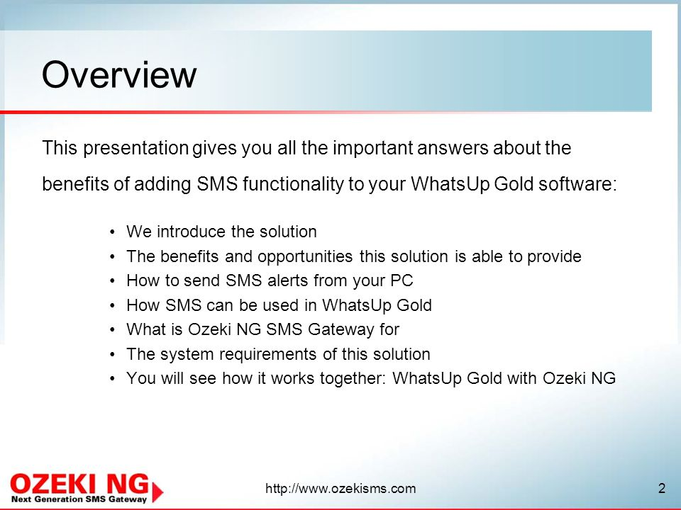 Overview This presentation gives you all the important answers about the. benefits of adding SMS functionality to your WhatsUp Gold software: