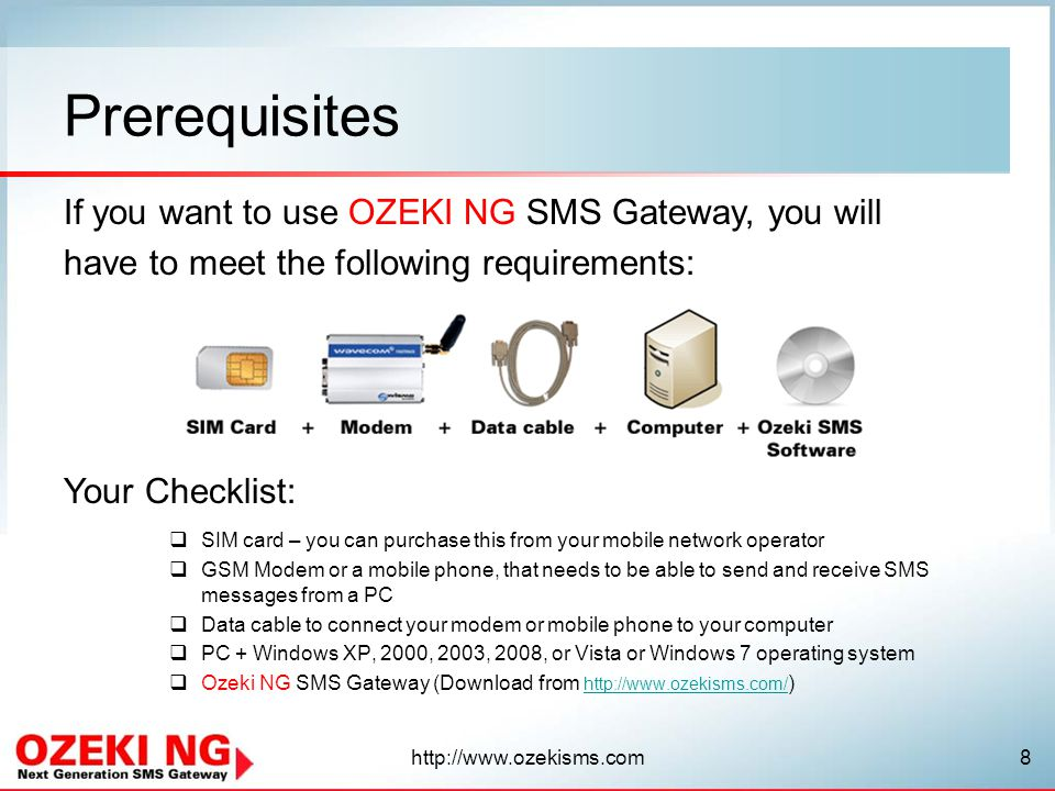 Prerequisites If you want to use OZEKI NG SMS Gateway, you will