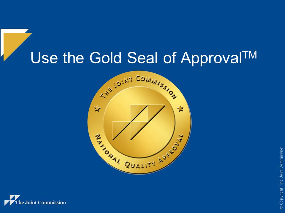 Use the Gold Seal of ApprovalTM