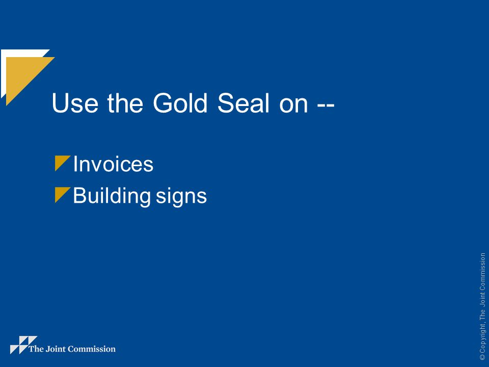 Use the Gold Seal on -- Invoices Building signs