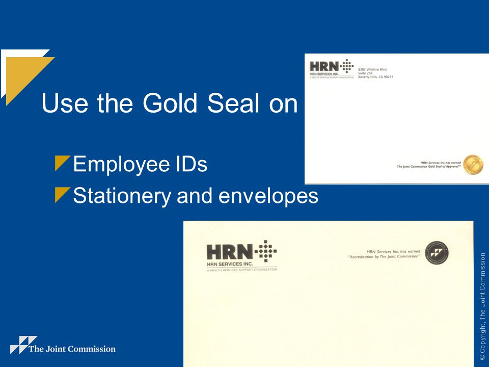 Use the Gold Seal on -- Employee IDs Stationery and envelopes