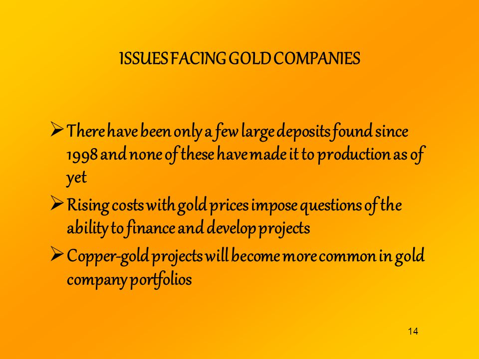 ISSUES FACING GOLD COMPANIES