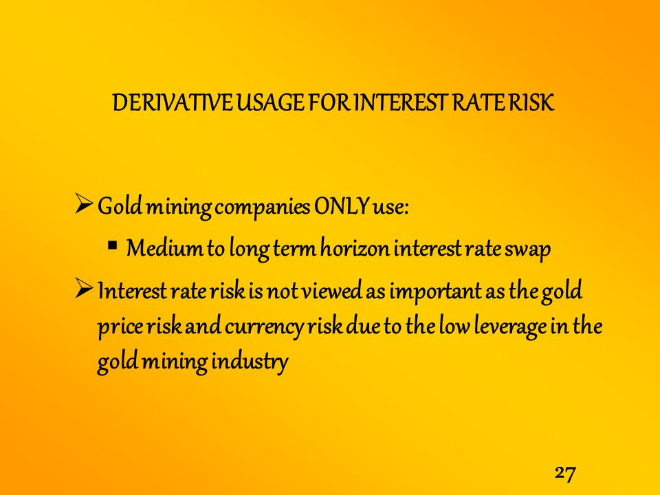 DERIVATIVE USAGE FOR INTEREST RATE RISK