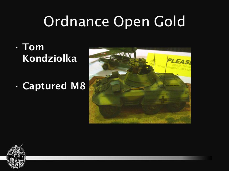 Ordnance Open Gold Tom Kondziolka Captured M8