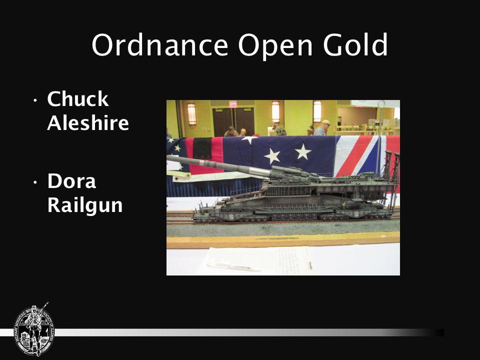 Ordnance Open Gold Chuck Aleshire Dora Railgun