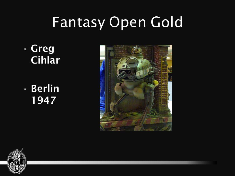 Fantasy Open Gold Greg Cihlar Berlin 1947