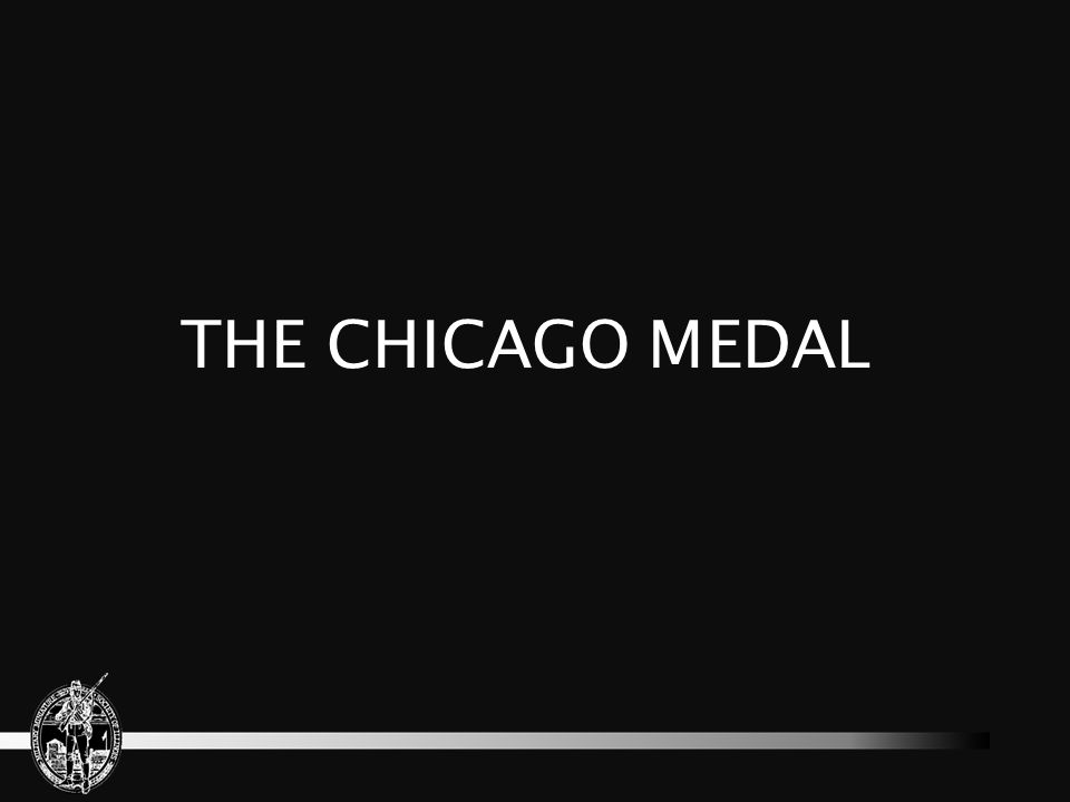 THE CHICAGO MEDAL