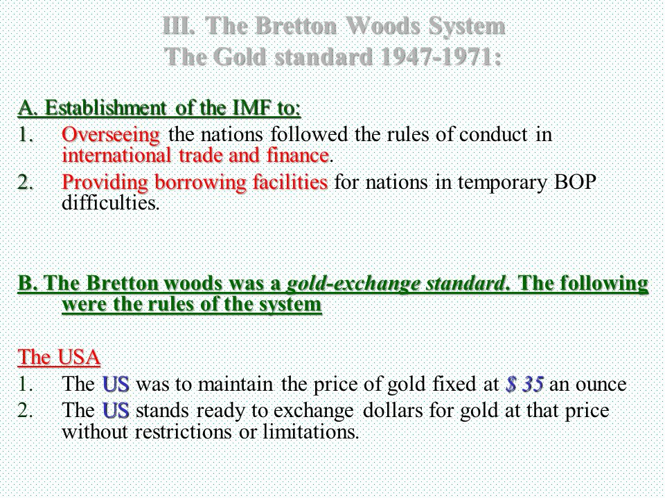 III. The Bretton Woods System