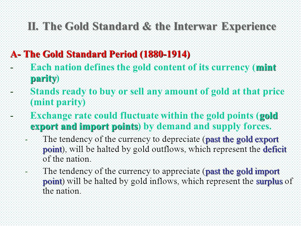 II. The Gold Standard & the Interwar Experience