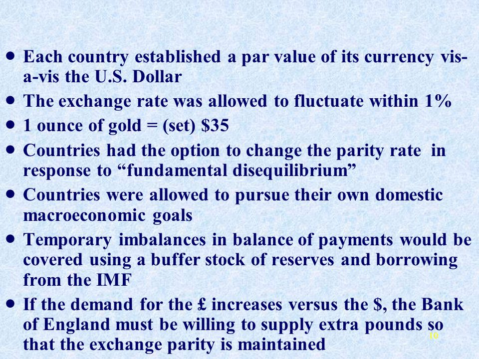 Each country established a par value of its currency vis-a-vis the U.S. Dollar