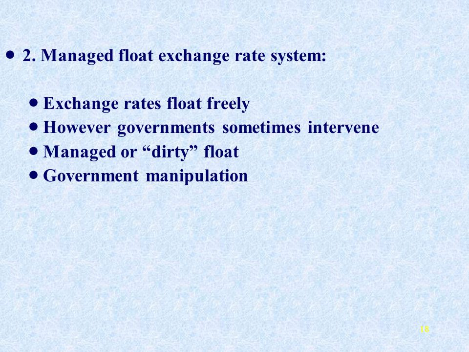 2. Managed float exchange rate system: