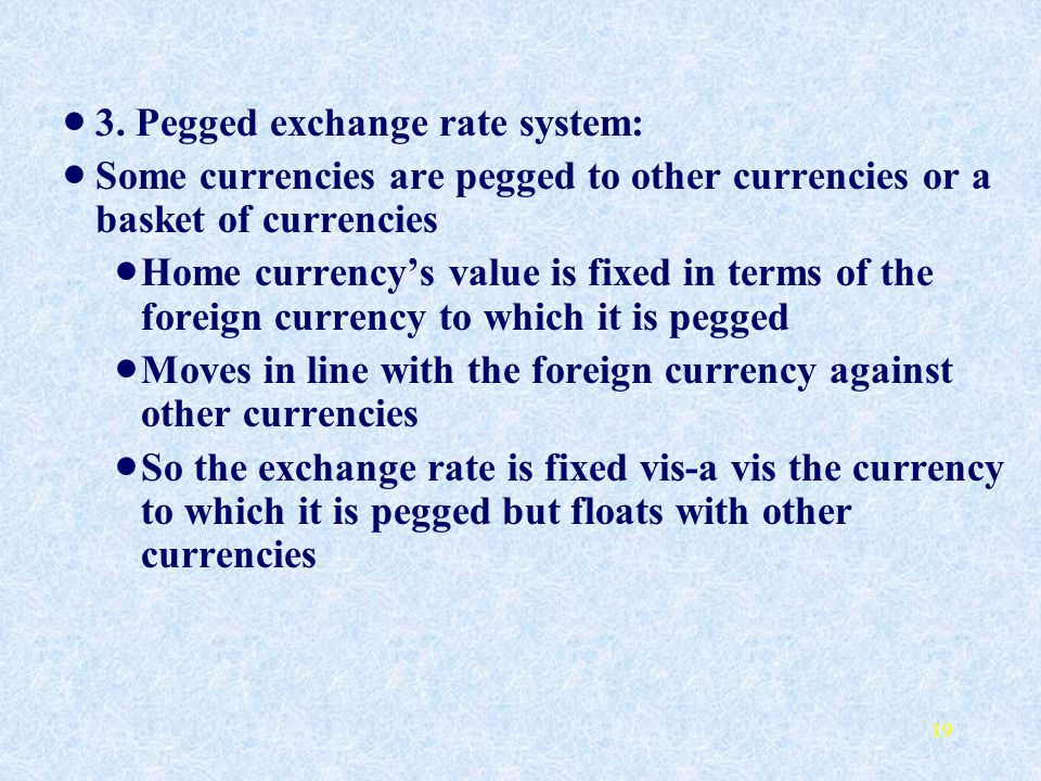 3. Pegged exchange rate system: