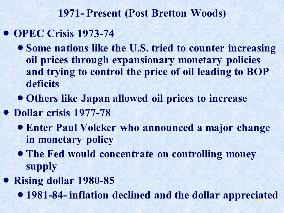 1971- Present (Post Bretton Woods)