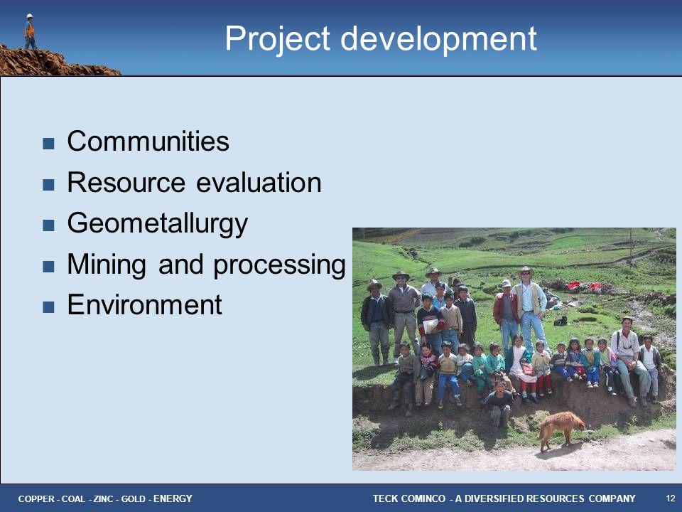 Project development Communities Resource evaluation Geometallurgy