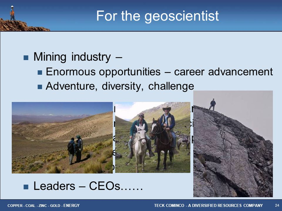 For the geoscientist Mining industry –