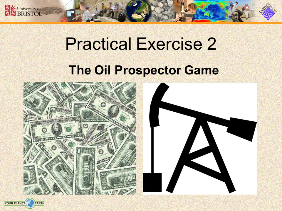 Practical Exercise 2 The Oil Prospector Game