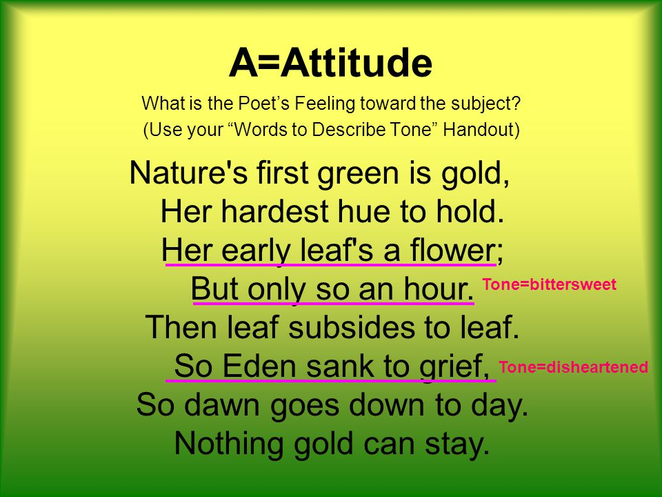 A=Attitude What is the Poet's Feeling toward the subject (Use your Words to Describe Tone Handout)