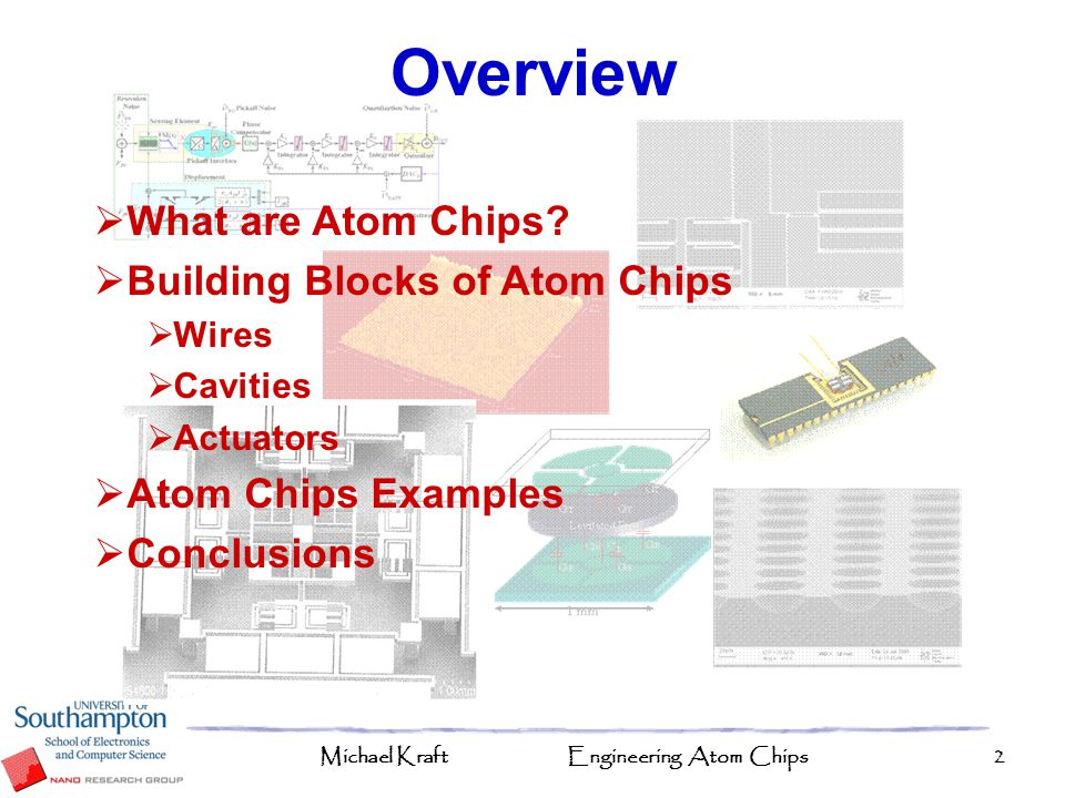 Overview What are Atom Chips Building Blocks of Atom Chips