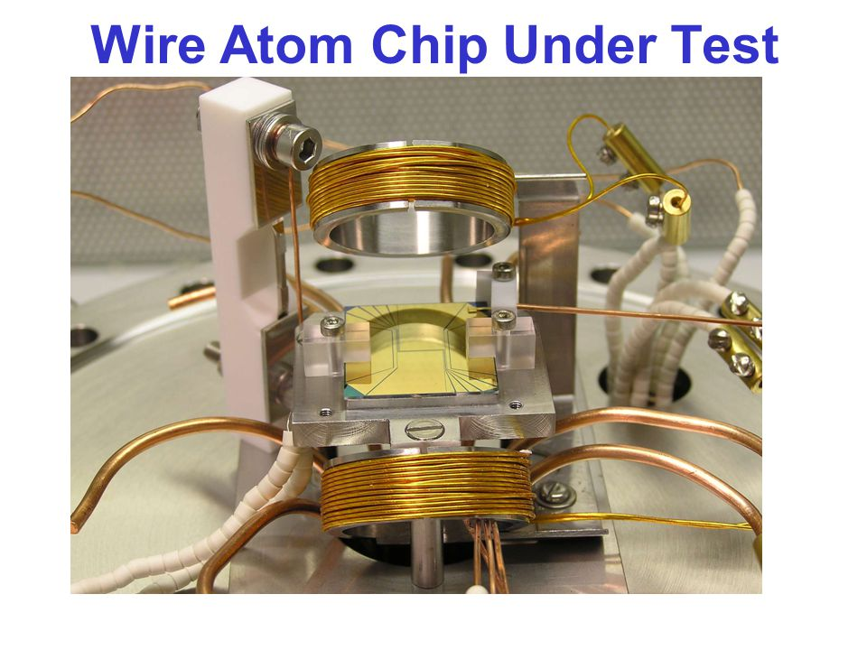 Wire Atom Chip Under Test