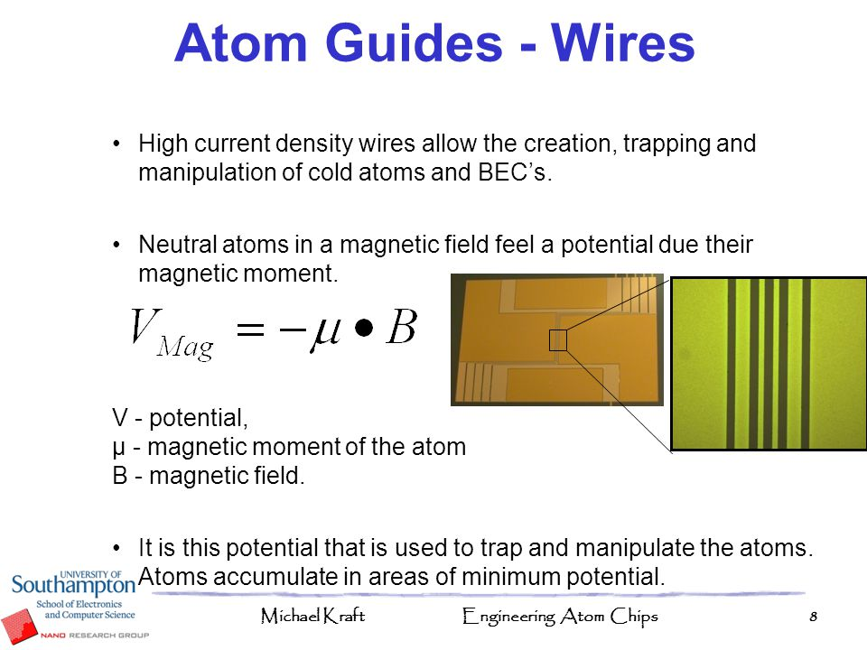 Atom Guides - Wires High current density wires allow the creation, trapping and manipulation of cold atoms and BEC's.
