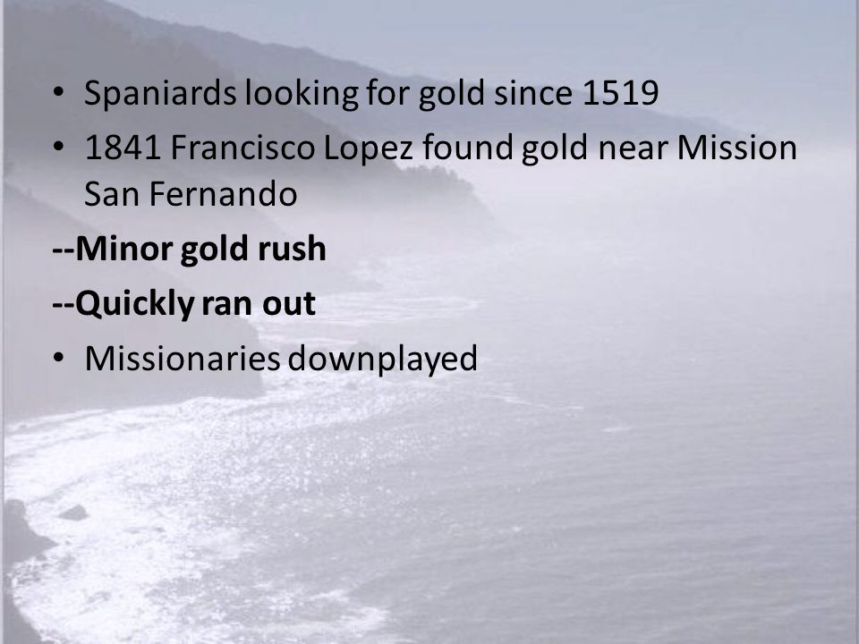Spaniards looking for gold since 1519