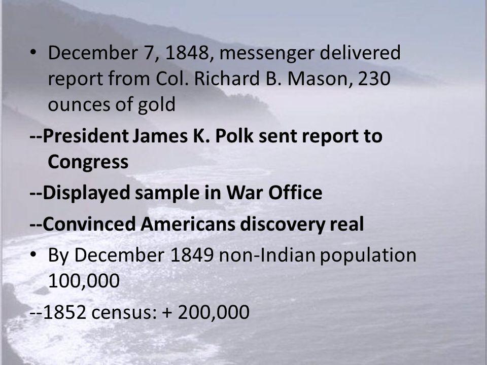 December 7, 1848, messenger delivered report from Col. Richard B
