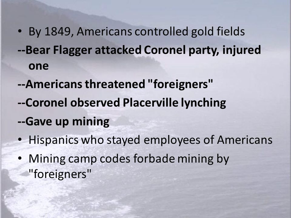 By 1849, Americans controlled gold fields