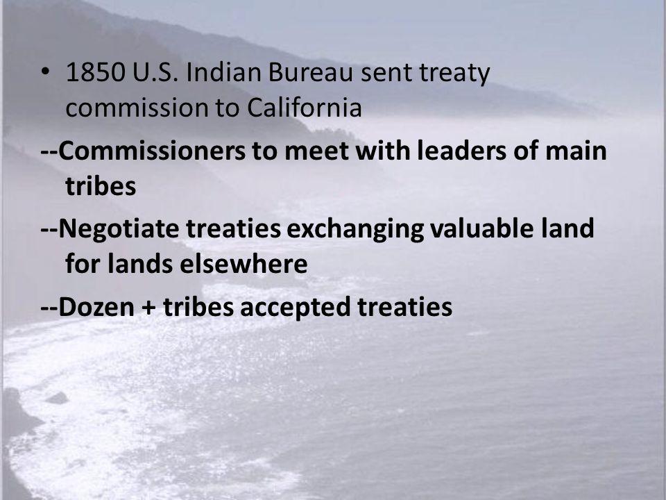 1850 U.S. Indian Bureau sent treaty commission to California
