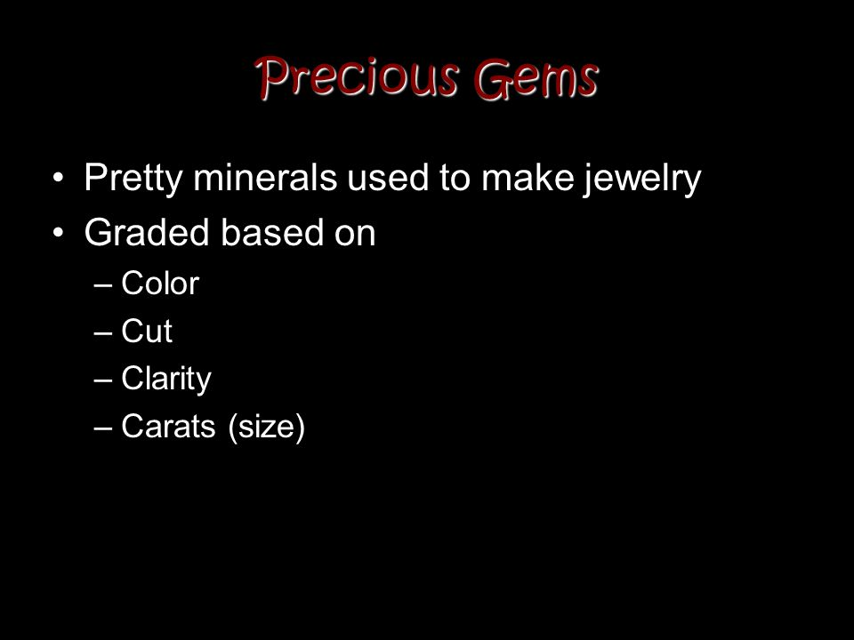 Precious Gems Pretty minerals used to make jewelry Graded based on