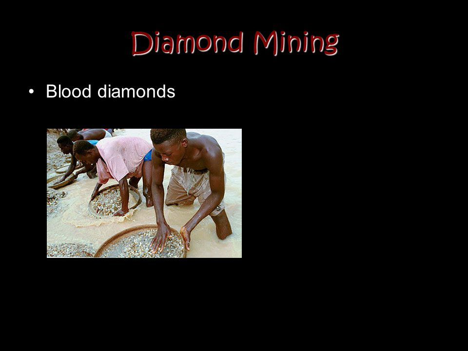 Diamond Mining Blood diamonds