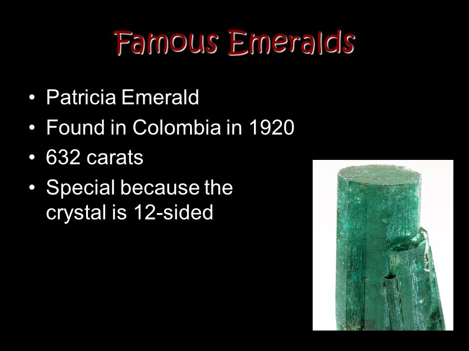 Famous Emeralds Patricia Emerald Found in Colombia in 1920 632 carats