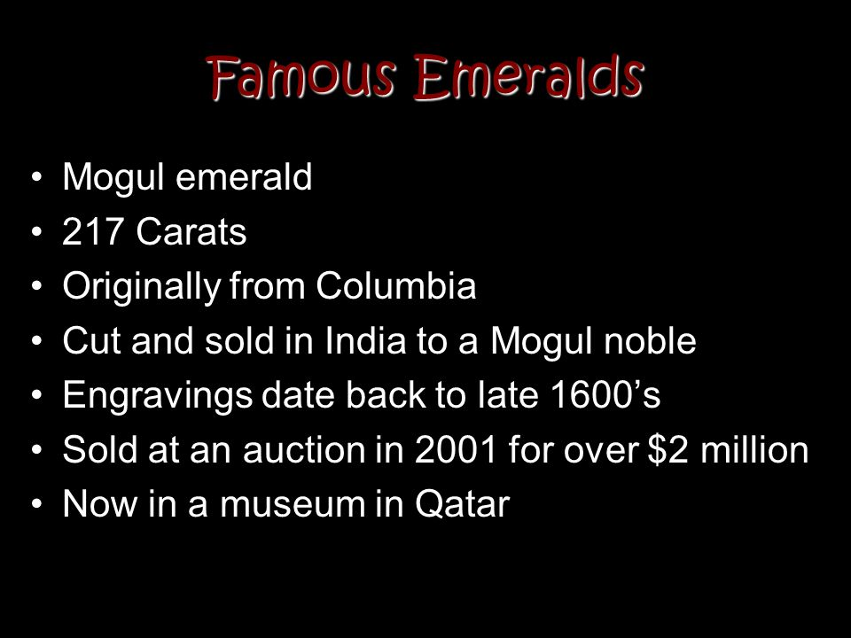 Famous Emeralds Mogul emerald 217 Carats Originally from Columbia