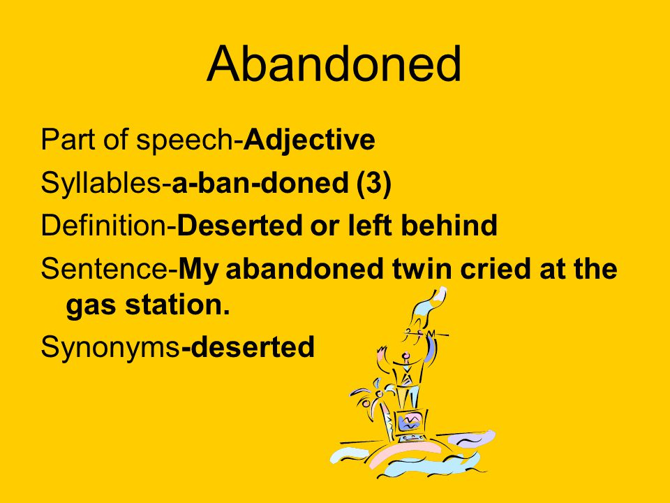 Abandoned Part of speech-Adjective Syllables-a-ban-doned (3)