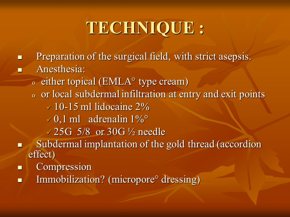 TECHNIQUE : Preparation of the surgical field, with strict asepsis.