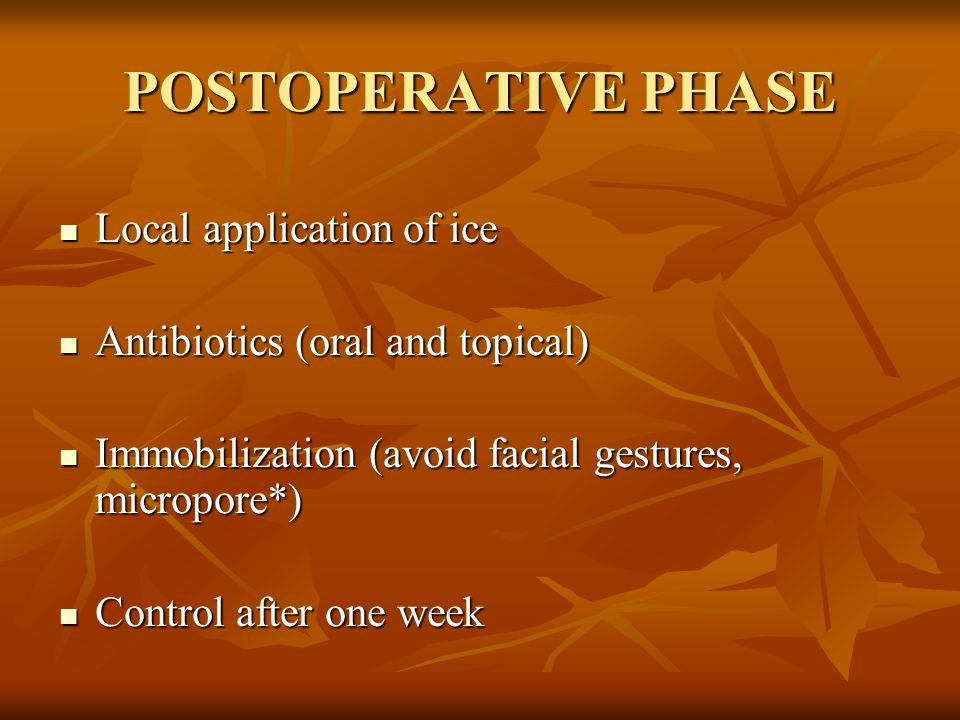 POSTOPERATIVE PHASE Local application of ice